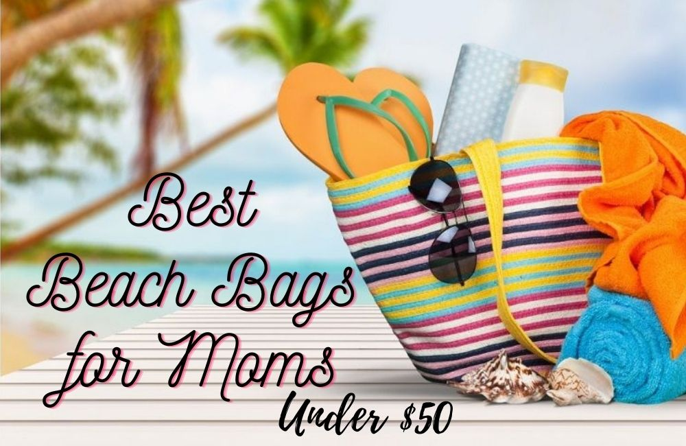 best beach bags for moms under $50