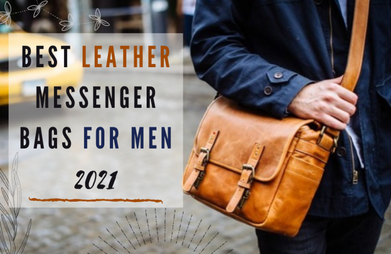 Best Leather Messenger Bags for Men in 2021