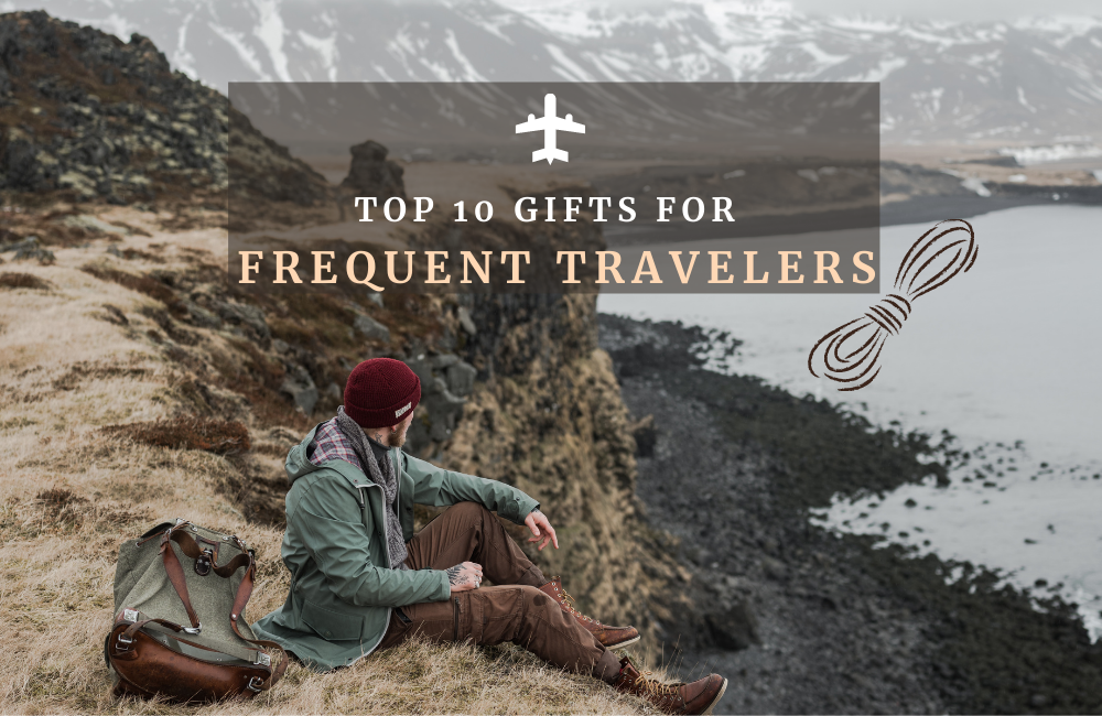 Gifts Ideas for Frequent Travelers