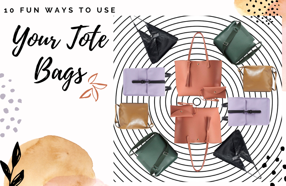 10 Fun Ways To Use Your Tote Bags