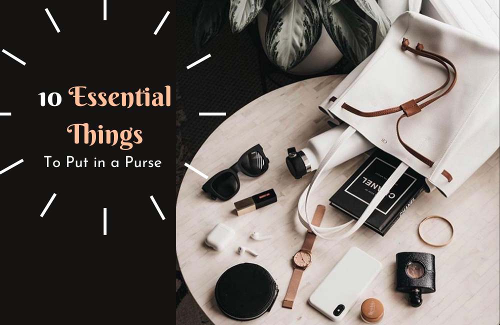 10 Must-have things to put in a Purse