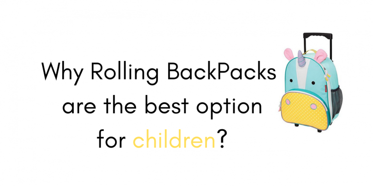 Why Rolling backpacks are the best option for School Going Children?