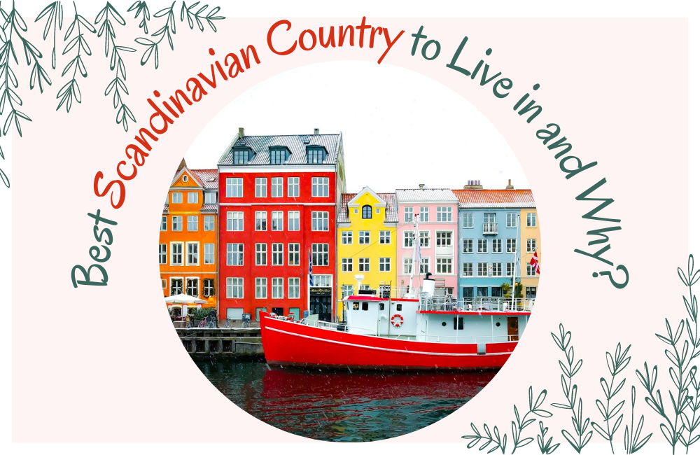 Best Scandinavian Country to Live in and Why?